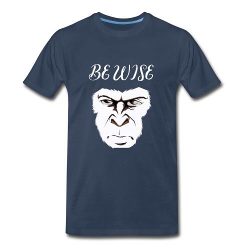 Be Wise - Men's Premium Organic T-Shirt