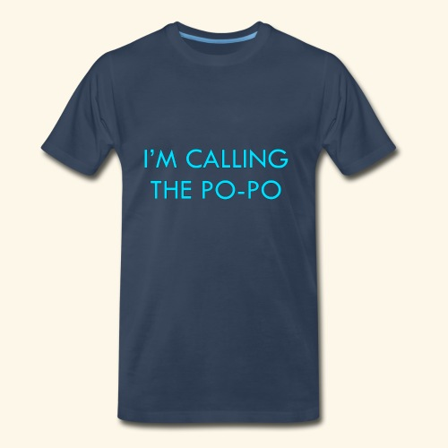 I'M CALLING THE PO-PO | ABBEY HOBBO INSPIRED - Men's Premium Organic T-Shirt