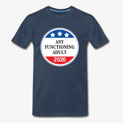 Any Functioning Adult 2020 - Men's Premium Organic T-Shirt