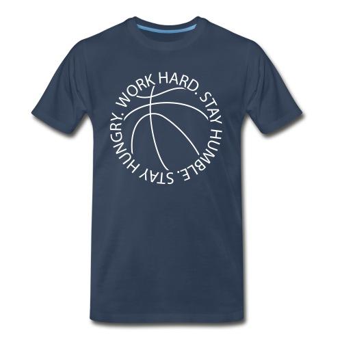 Stay Humble Stay Hungry Work Hard Basketball logo - Men's Premium Organic T-Shirt