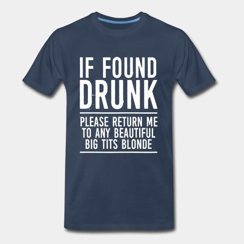 found drunk - Men's Premium Organic T-Shirt