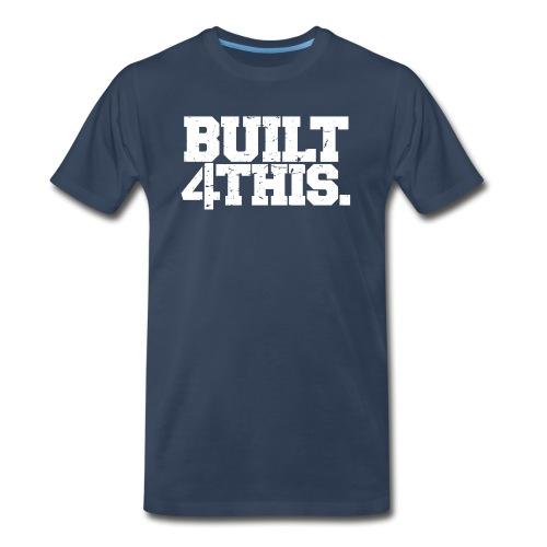 Built 4 This - Men's Premium Organic T-Shirt