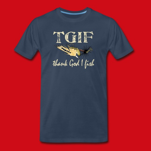 TGIF - Thank God I Fish - Men's Premium Organic T-Shirt