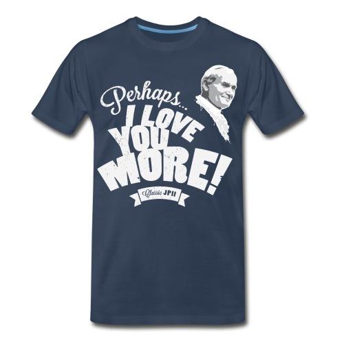 Perhaps I Love You More (Light) - Men's Premium Organic T-Shirt