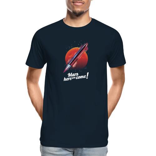 Mars Here We Come - Dark - Men's Premium Organic T-Shirt
