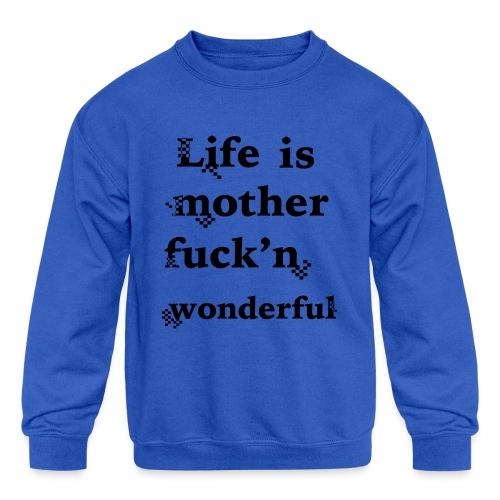 wonderful life - Kids' Crewneck Sweatshirt