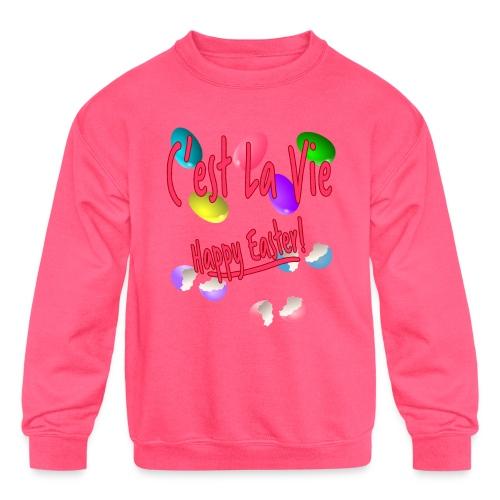 C'est La Vie, Easter Broken Eggs, Cest la vie - Kids' Crewneck Sweatshirt
