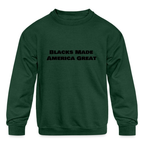 (blacks_made_america) - Kids' Crewneck Sweatshirt