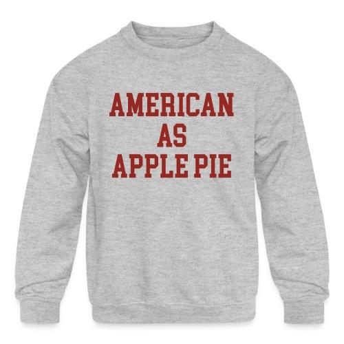 American as Apple Pie - Kids' Crewneck Sweatshirt