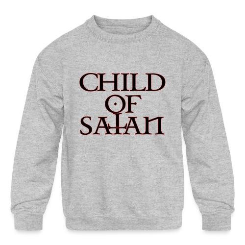 Child Of Satan - Kids' Crewneck Sweatshirt