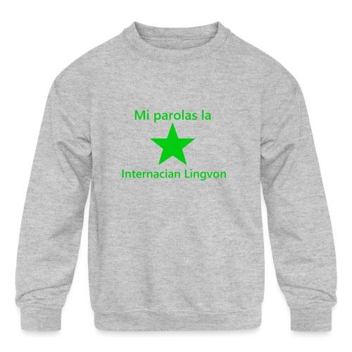 I speak the international language - Kids' Crewneck Sweatshirt