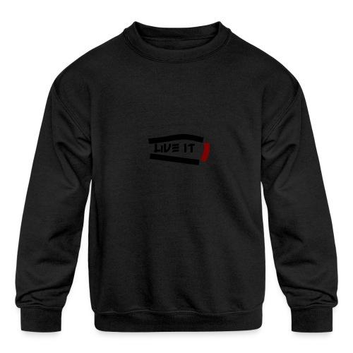 Live It - Kids' Crewneck Sweatshirt