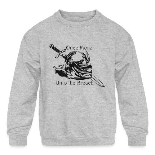 Once More... Unto the Breach Medieval T-shirt - Kids' Crewneck Sweatshirt