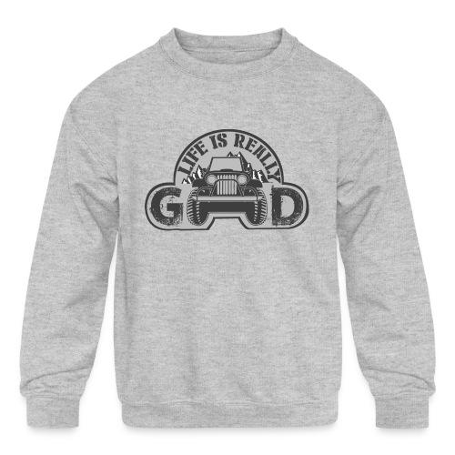 Life Is Really Good Jeep - Kids' Crewneck Sweatshirt
