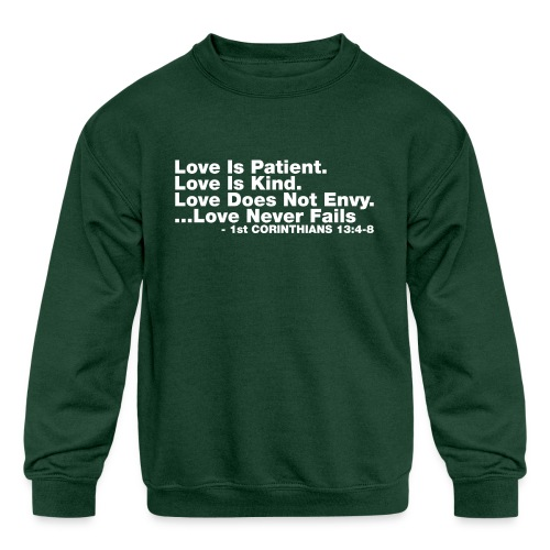 Love Bible Verse - Kids' Crewneck Sweatshirt