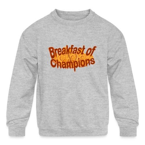 Breakfast of Champions - Kids' Crewneck Sweatshirt