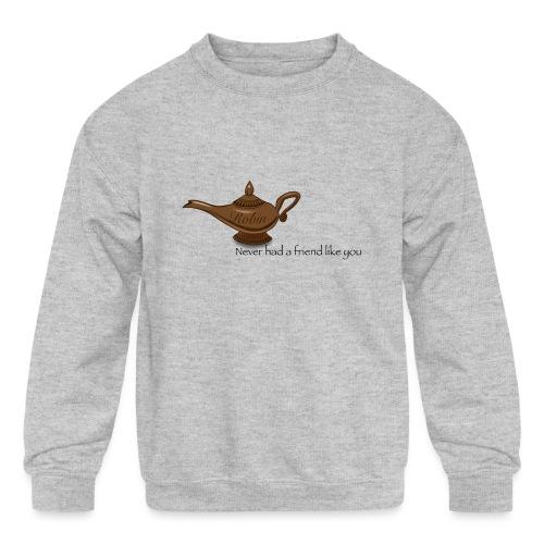 Never had a friend like you - Kids' Crewneck Sweatshirt