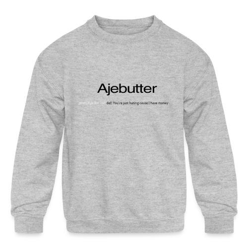 ajebutter - Kids' Crewneck Sweatshirt