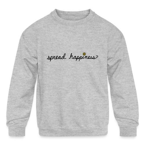 Spread Happiness Women's T-shirt - Kids' Crewneck Sweatshirt