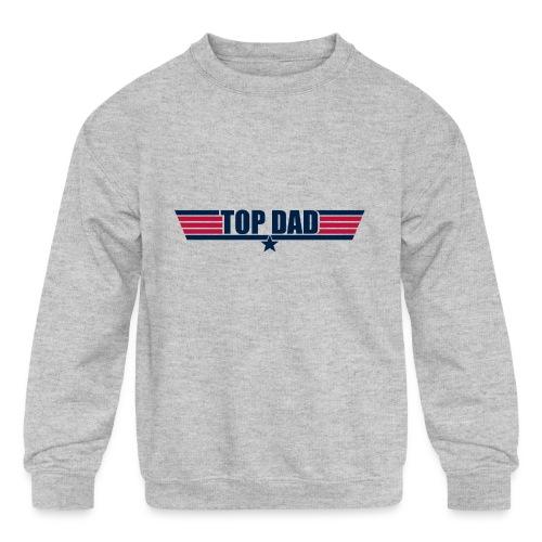 Top Dad - Kids' Crewneck Sweatshirt