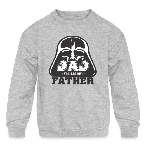 Dad You Are My Father, Happy Father's Day 2019 - Kids' Crewneck Sweatshirt