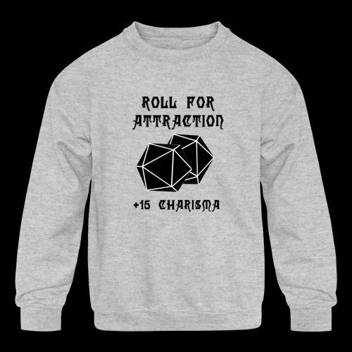 Roll for Attraction - Kids' Crewneck Sweatshirt