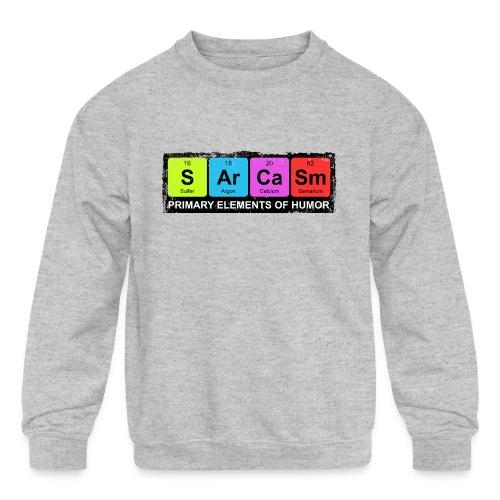 Sarcasm Periodic Elements Of Humor - Kids' Crewneck Sweatshirt