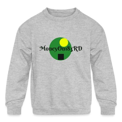 MoneyOn183rd - Kids' Crewneck Sweatshirt