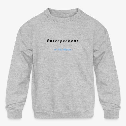 Entrepreneur In The Works - Kids' Crewneck Sweatshirt