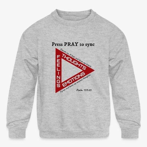 Press PRAY to Sync - Kids' Crewneck Sweatshirt