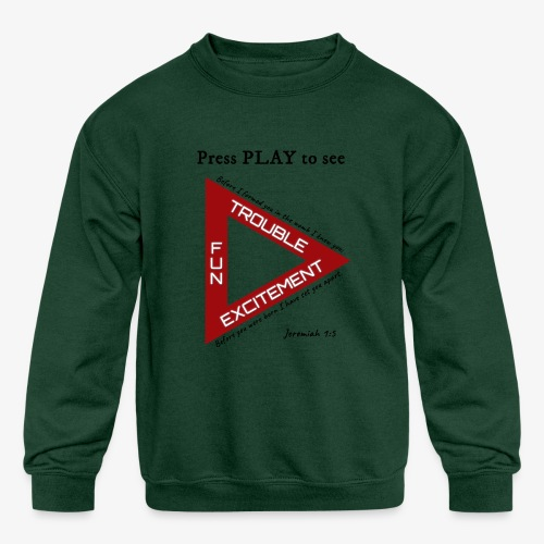 Press PLAY to See - Kids' Crewneck Sweatshirt