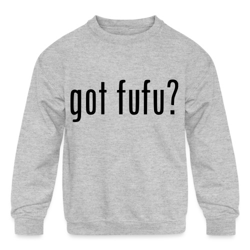 gotfufu-black - Kids' Crewneck Sweatshirt