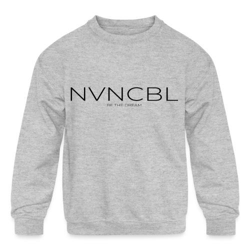 NVNCBL Be The Dream - Kids' Crewneck Sweatshirt