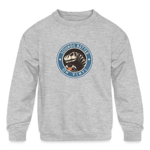 Sounds Better on Vinyl - Kids' Crewneck Sweatshirt