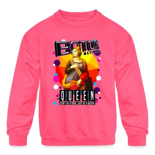 BOTOX MATINEE QUEEN T-SHIRT - Kids' Crewneck Sweatshirt