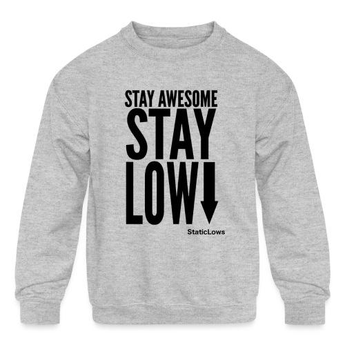 Stay Awesome - Kids' Crewneck Sweatshirt