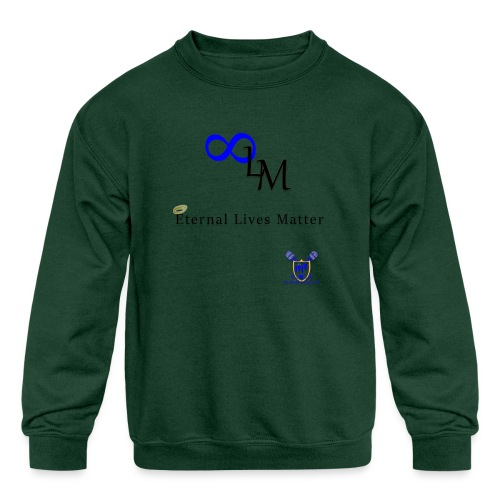Eternal Lives Matter - Kids' Crewneck Sweatshirt