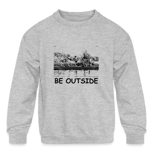 Be Outside - Kids' Crewneck Sweatshirt
