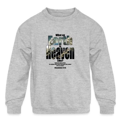 What on earth is heaven like? - Kids' Crewneck Sweatshirt