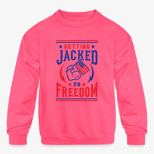 Getting Jacked On Freedom - Kids' Crewneck Sweatshirt
