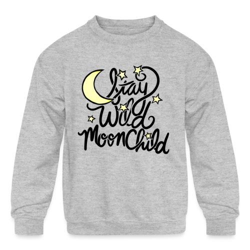 stay wild moonchild - Kids' Crewneck Sweatshirt