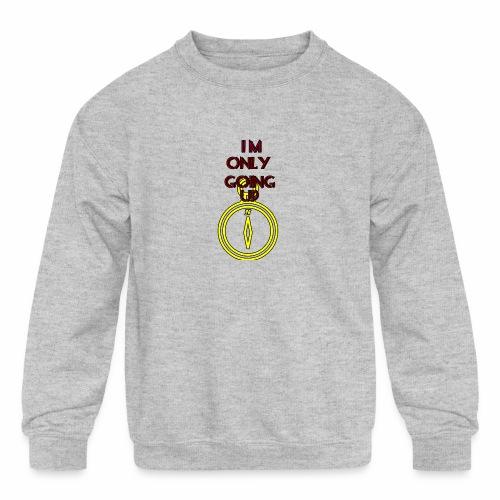 Im only going up - Kids' Crewneck Sweatshirt