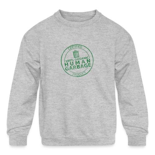 100% Human Garbage - Kids' Crewneck Sweatshirt