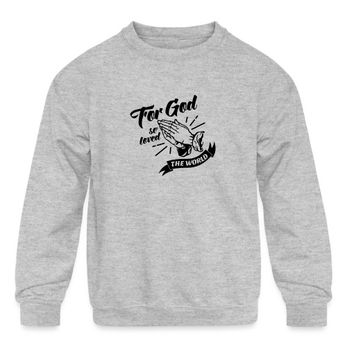 For God So Loved The World… - Alt. Design (Black) - Kids' Crewneck Sweatshirt