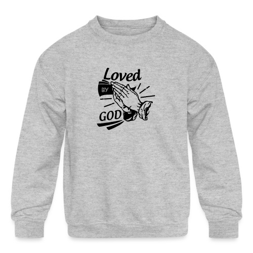 Loved By God (Black Letters) - Kids' Crewneck Sweatshirt