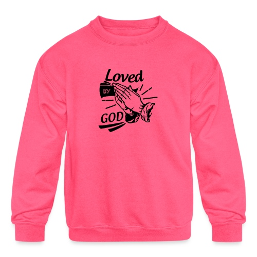 Loved By God (Black Letters) - Kids' Crewneck Sweatshirt