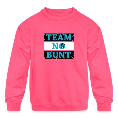 Team No Bunt - Kids' Crewneck Sweatshirt