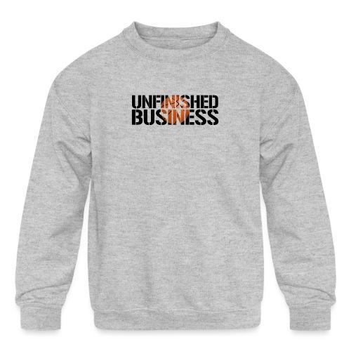 Unfinished Business hoops basketball - Kids' Crewneck Sweatshirt