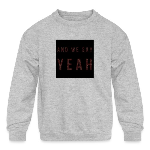 """Yeah"" Lyric - Kids' Crewneck Sweatshirt"