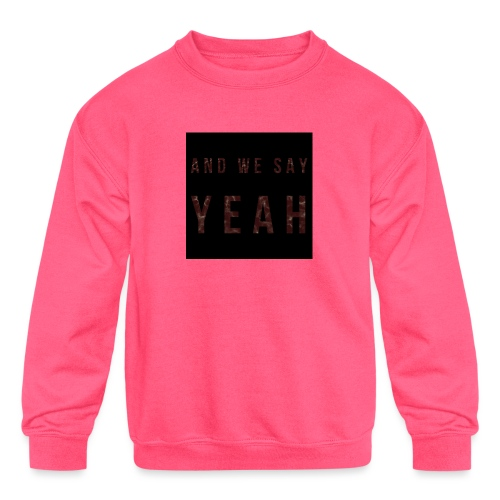 """""""Yeah"""" Lyric - Kids' Crewneck Sweatshirt"""